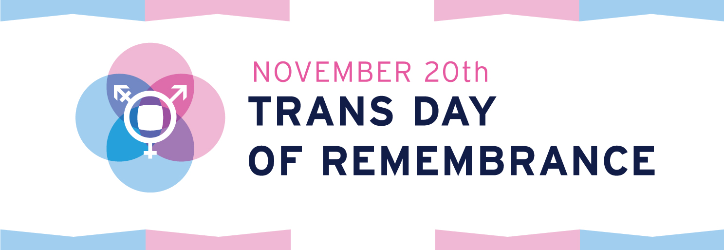 Trans Day of Rememberance - November 20th