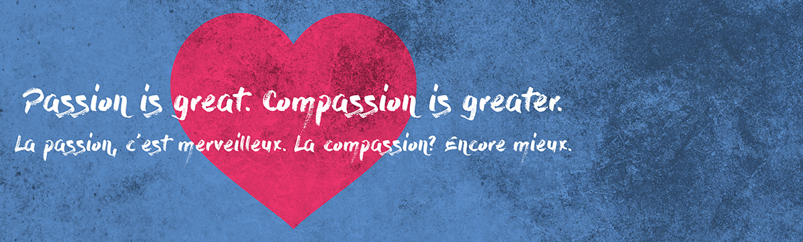 Passion is great. Compassion is greater. La passion, c'est merveilleux. La compassion? Encore mieux. Image of a heart