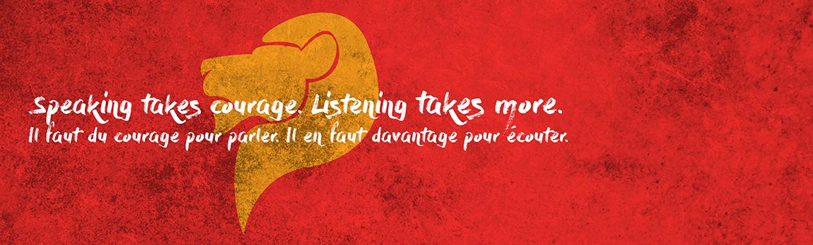Speaking takes courage. Listening takes more. Il faut du courage pour parler. Il en faut davantage pour écouter. Image of a lion