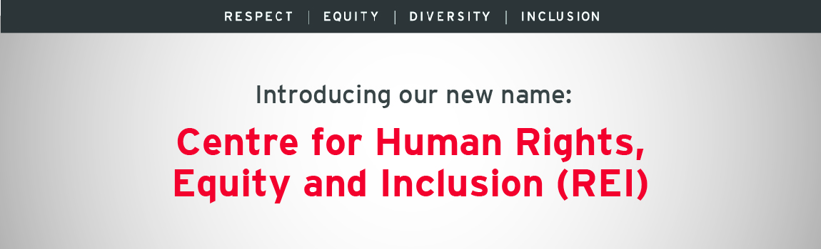 Introducing our new name: Center for Human Rights, Inclusion and Equity (REI)